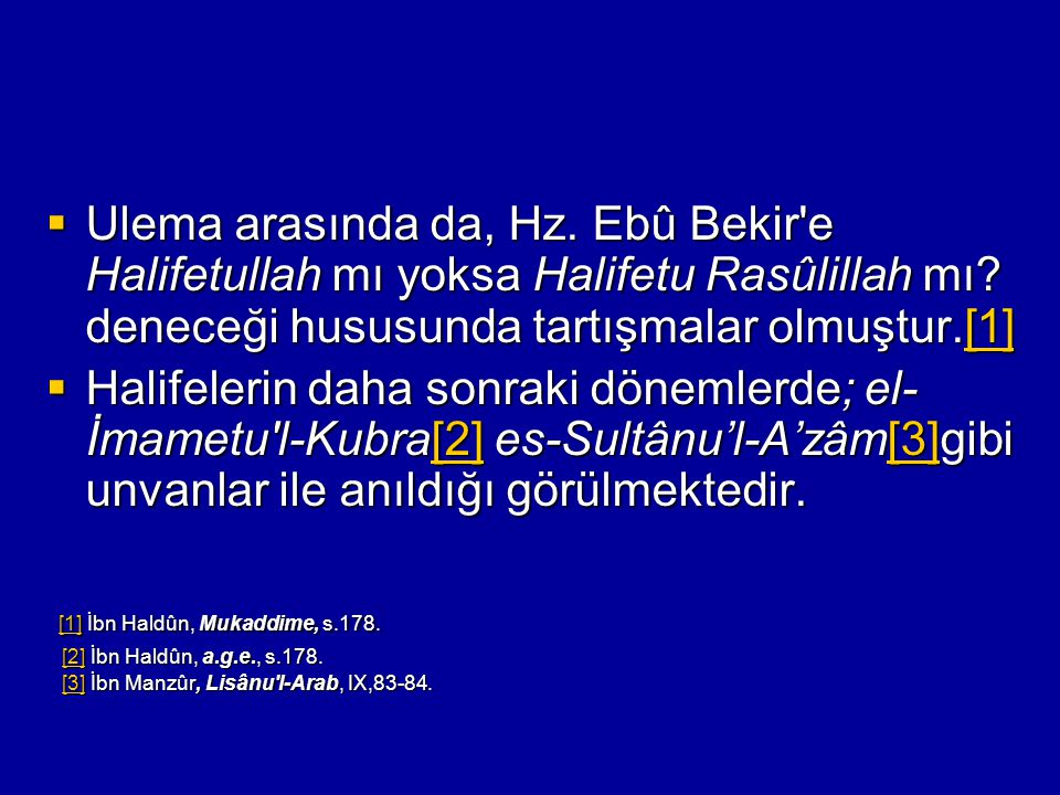 [1] İbn Haldûn, Mukaddime, s.178.